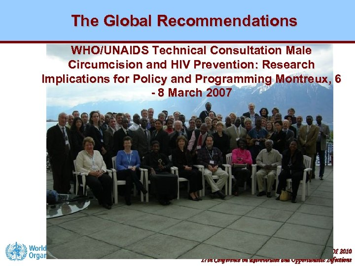 The Global Recommendations WHO/UNAIDS Technical Consultation Male Circumcision and HIV Prevention: Research Implications for