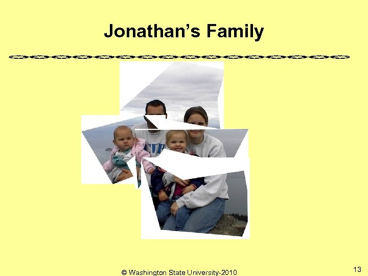 Jonathan's Family © Washington State University-2010 13