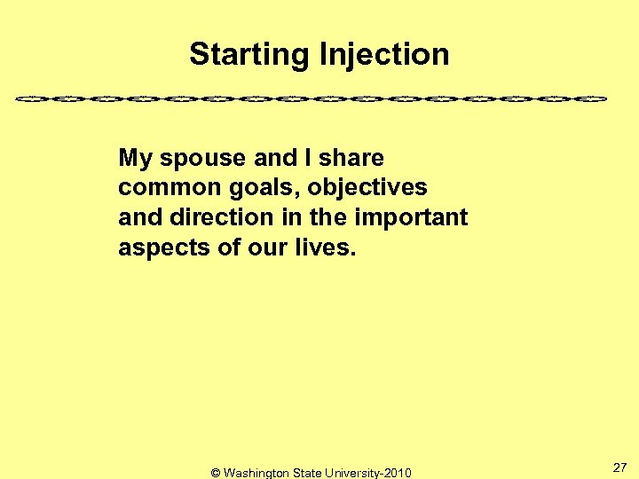 Starting Injection My spouse and I share common goals, objectives and direction in the