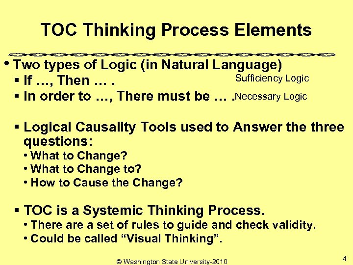 TOC Thinking Process Elements • Two types of Logic (in Natural Language) Sufficiency Logic