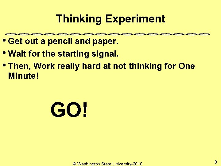 Thinking Experiment • Get out a pencil and paper. • Wait for the starting