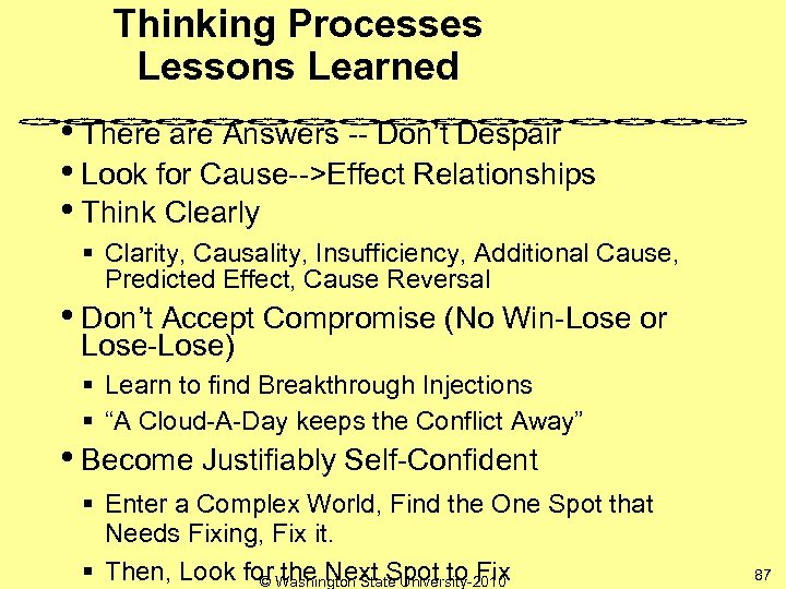 Thinking Processes Lessons Learned • There are Answers -- Don't Despair • Look for