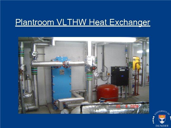 Plantroom VLTHW Heat Exchanger
