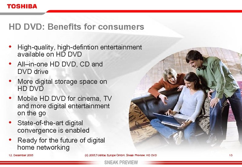 HD DVD: Benefits for consumers • • • High-quality, high-defintion entertainment available on HD