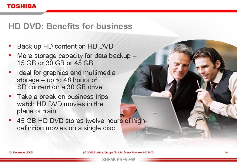 HD DVD: Benefits for business • • • Back up HD content on HD