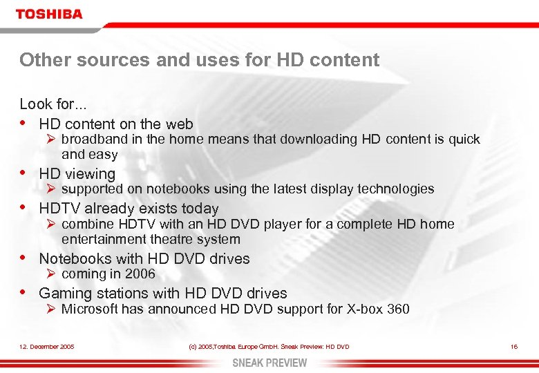 Other sources and uses for HD content Look for. . . • HD content