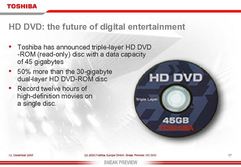 HD DVD: the future of digital entertainment • • • Toshiba has announced triple-layer