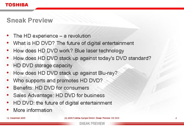 Sneak Preview • • • The HD experience – a revolution What is HD