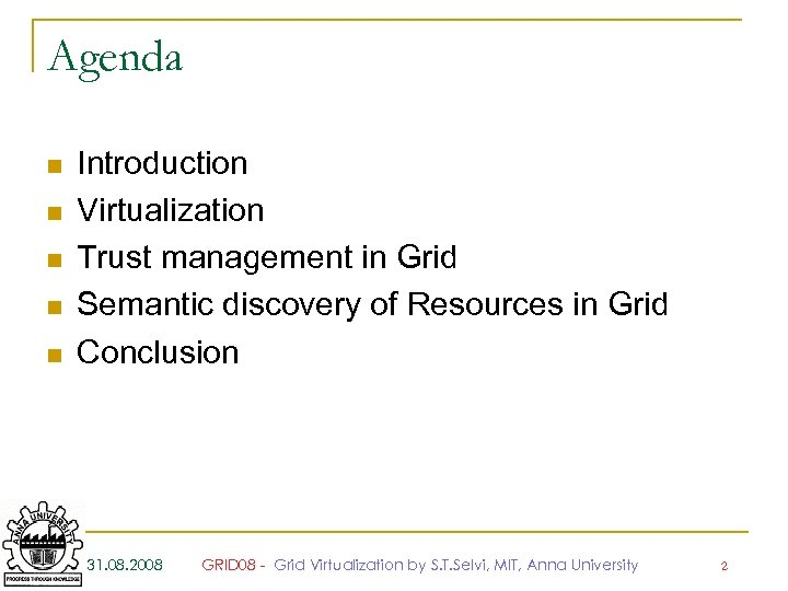 Agenda n n n Introduction Virtualization Trust management in Grid Semantic discovery of Resources