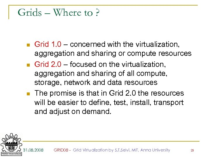 Grids – Where to ? n n n Grid 1. 0 – concerned with