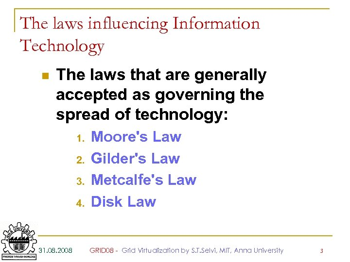 The laws influencing Information Technology n The laws that are generally accepted as governing