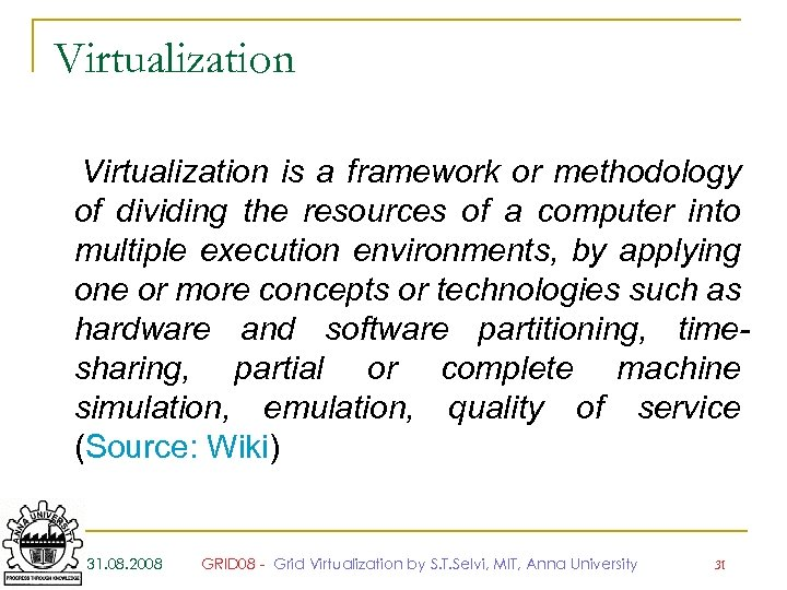 Virtualization is a framework or methodology of dividing the resources of a computer into