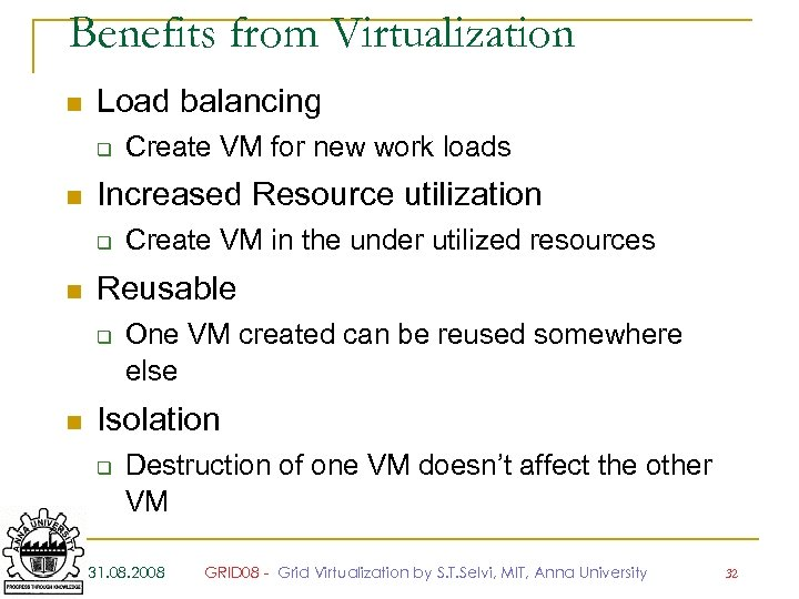 Benefits from Virtualization n Load balancing q n Increased Resource utilization q n Create