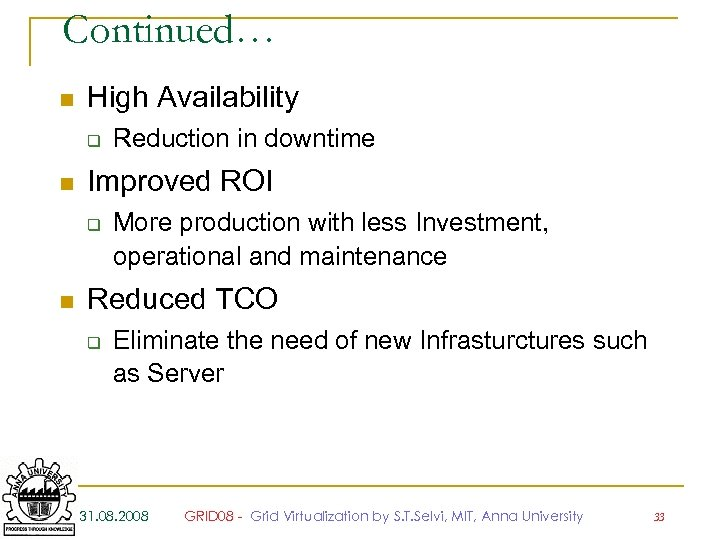 Continued… n High Availability q n Improved ROI q n Reduction in downtime More