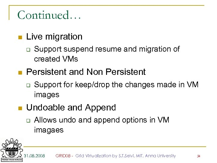Continued… n Live migration q n Persistent and Non Persistent q n Support suspend