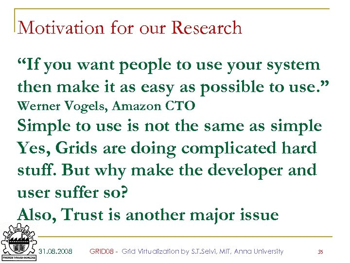"Motivation for our Research ""If you want people to use your system then make"