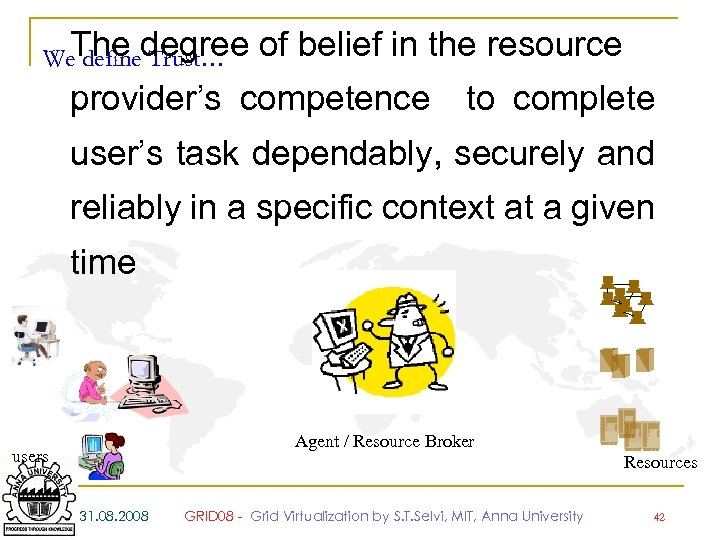 The Trust… We definedegree of belief in the resource provider's competence to complete user's