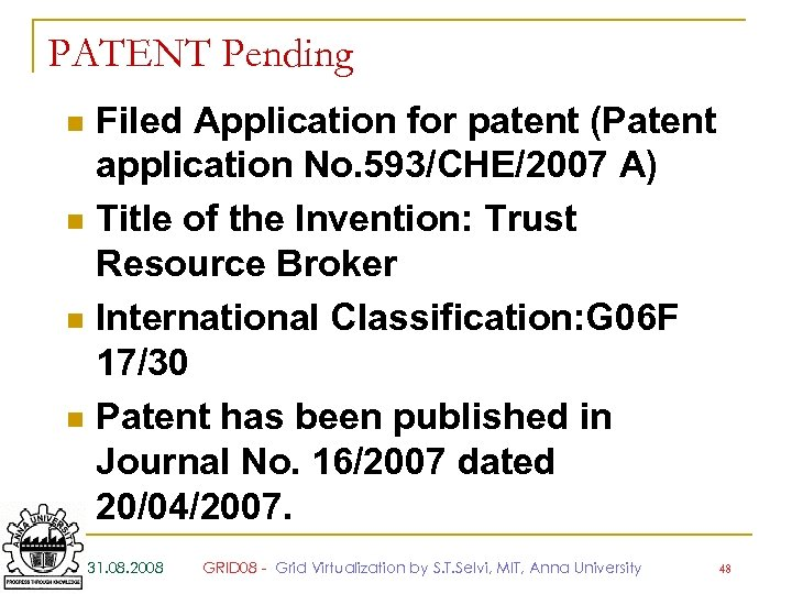 PATENT Pending Filed Application for patent (Patent application No. 593/CHE/2007 A) n Title of