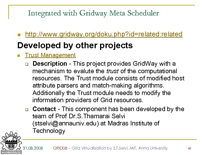 Integrated with Gridway Meta Scheduler n http: //www. gridway. org/doku. php? id=related: related Developed
