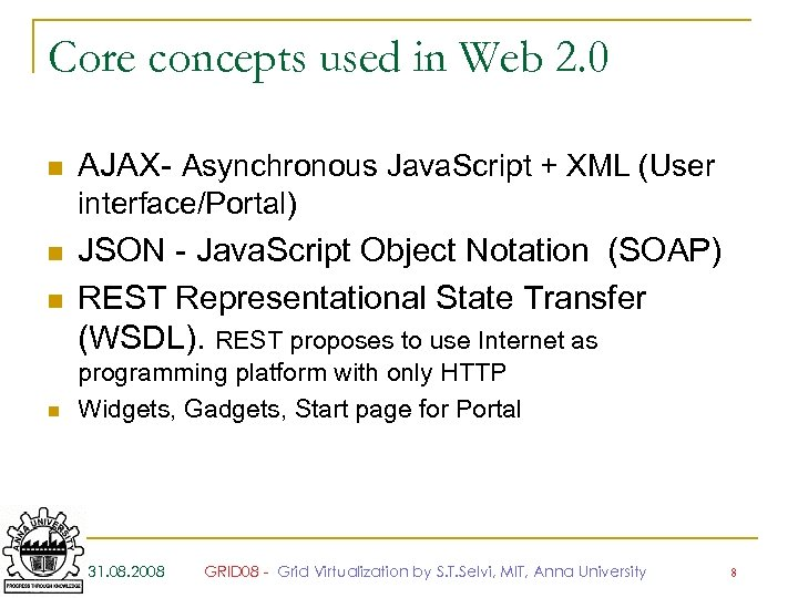 Core concepts used in Web 2. 0 n AJAX- Asynchronous Java. Script + XML