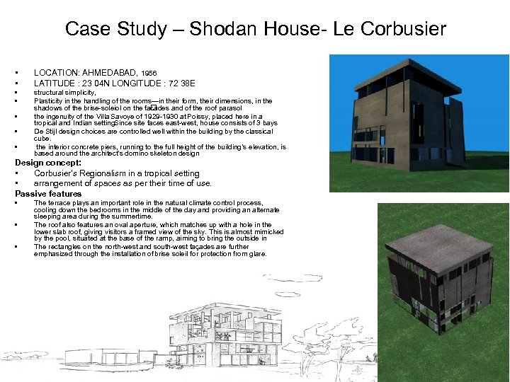 Case Study – Shodan House- Le Corbusier • • LOCATION: AHMEDABAD, 1956 LATITUDE :