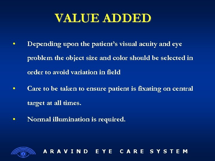 VALUE ADDED • Depending upon the patient's visual acuity and eye problem the object