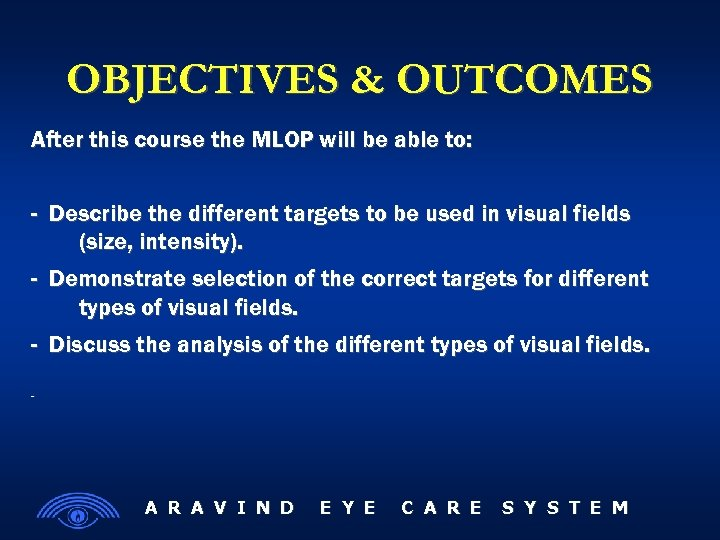 OBJECTIVES & OUTCOMES After this course the MLOP will be able to: - Describe