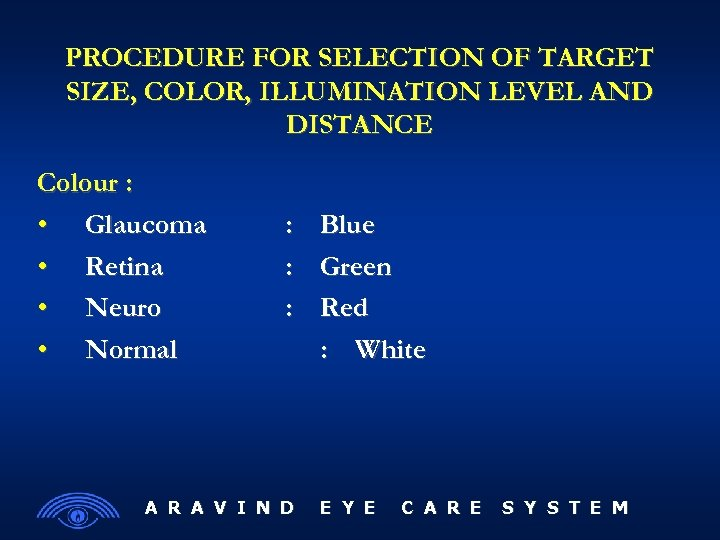PROCEDURE FOR SELECTION OF TARGET SIZE, COLOR, ILLUMINATION LEVEL AND DISTANCE Colour : •