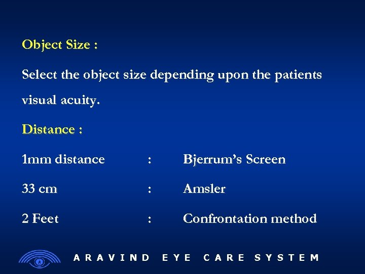 Object Size : Select the object size depending upon the patients visual acuity. Distance