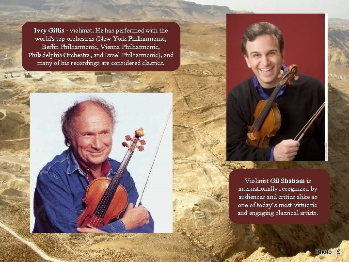Ivry Gitlis - violinist. He has performed with the world's top orchestras (New York