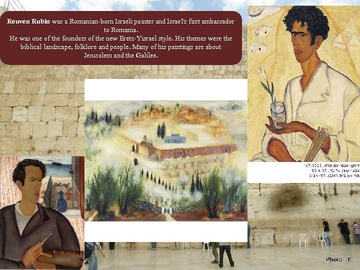 Reuven Rubin was a Romanian-born Israeli painter and Israel's first ambassador to Romania. He
