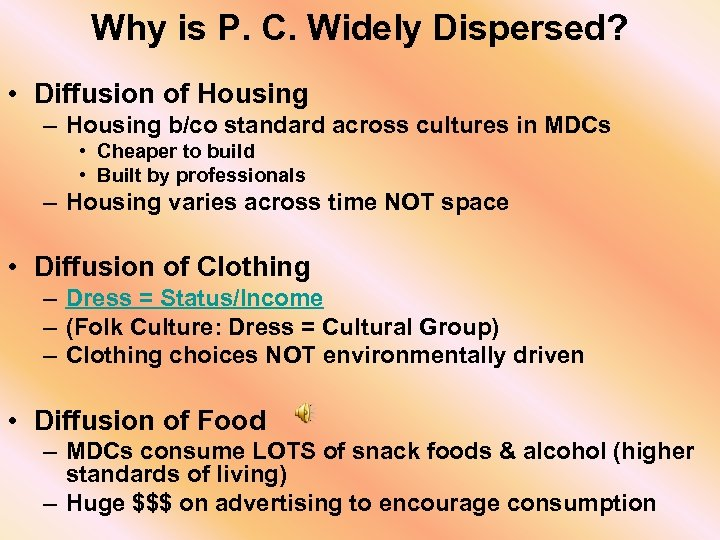 Why is P. C. Widely Dispersed? • Diffusion of Housing – Housing b/co standard