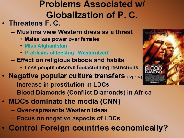 Problems Associated w/ Globalization of P. C. • Threatens F. C. – Muslims view