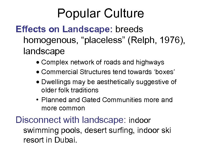 "Popular Culture Effects on Landscape: breeds homogenous, ""placeless"" (Relph, 1976), landscape · Complex network"