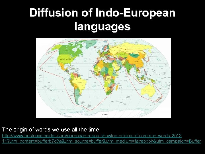 Diffusion of Indo-European languages The origin of words we use all the time http: