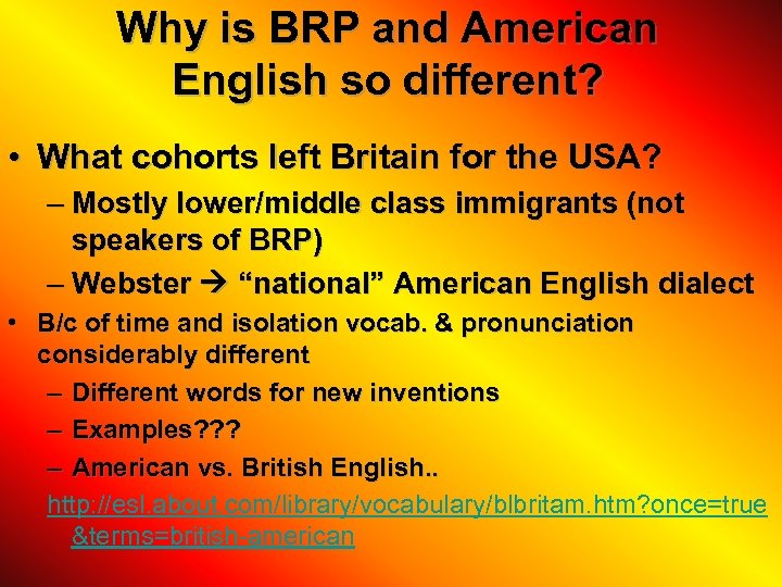 Why is BRP and American English so different? • What cohorts left Britain for