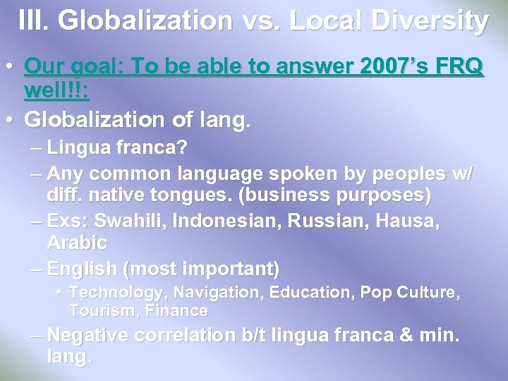 III. Globalization vs. Local Diversity • Our goal: To be able to answer 2007's