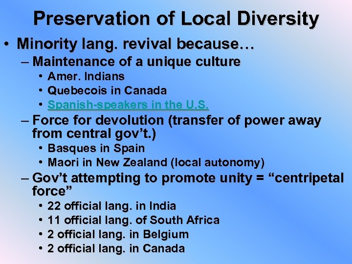 Preservation of Local Diversity • Minority lang. revival because… – Maintenance of a unique