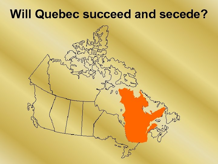 Will Quebec succeed and secede?