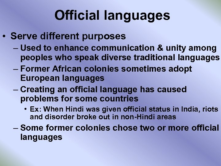 Official languages • Serve different purposes – Used to enhance communication & unity among