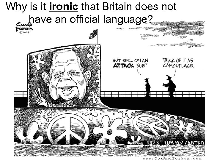 Why is it ironic that Britain does not have an official language?