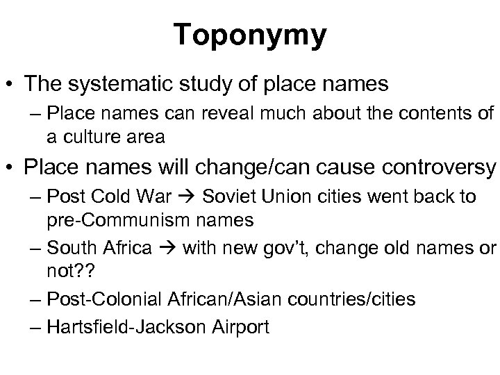 Toponymy • The systematic study of place names – Place names can reveal much