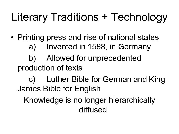 Literary Traditions + Technology • Printing press and rise of national states a) Invented