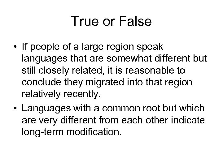 True or False • If people of a large region speak languages that are
