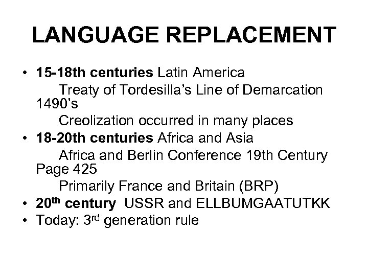 LANGUAGE REPLACEMENT • 15 -18 th centuries Latin America Treaty of Tordesilla's Line of