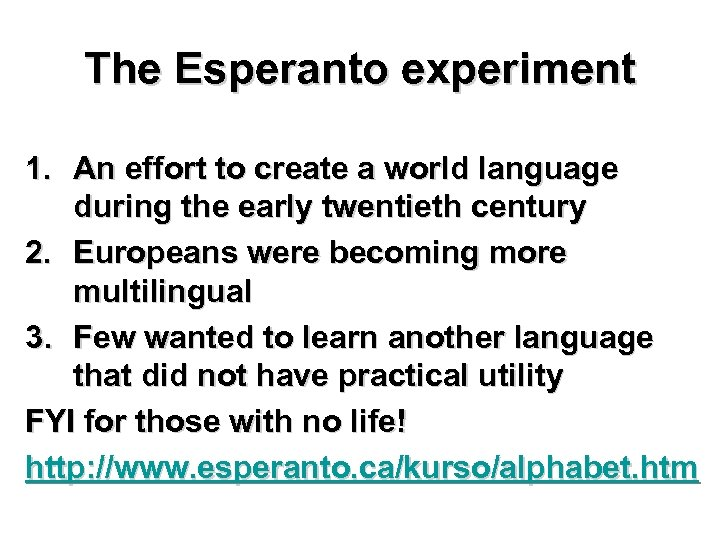 The Esperanto experiment 1. An effort to create a world language during the early