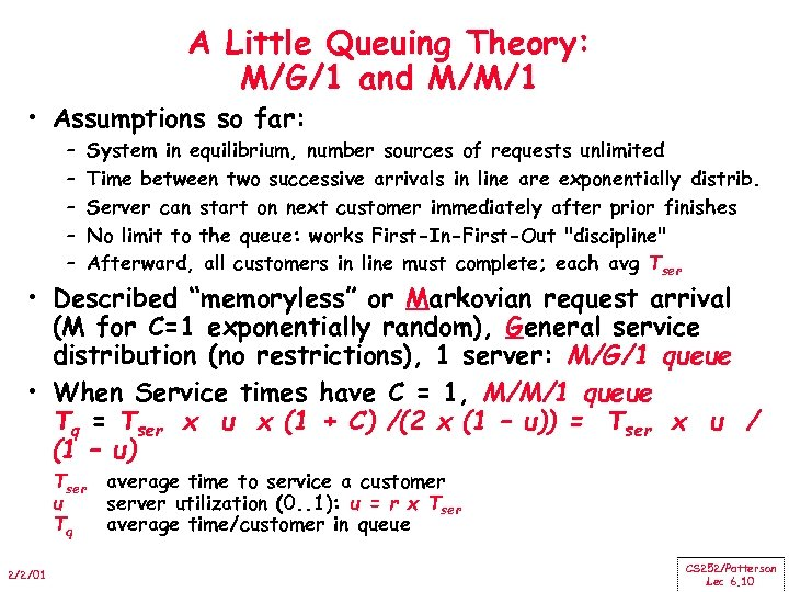 A Little Queuing Theory: M/G/1 and M/M/1 • Assumptions so far: – – –
