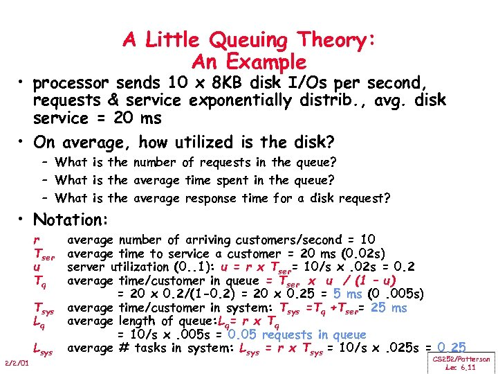 A Little Queuing Theory: An Example • processor sends 10 x 8 KB disk