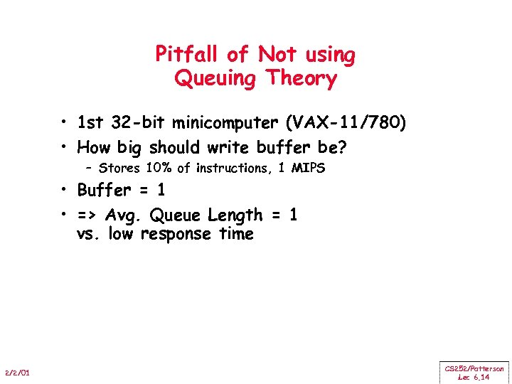 Pitfall of Not using Queuing Theory • 1 st 32 -bit minicomputer (VAX-11/780) •
