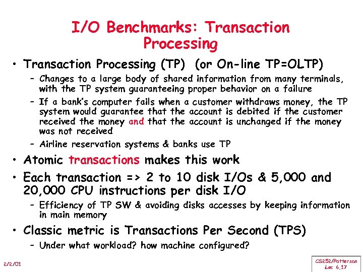 I/O Benchmarks: Transaction Processing • Transaction Processing (TP) (or On-line TP=OLTP) – Changes to
